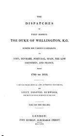 The Dispatches of Field Marshal the Duke of Wellington, K. G. During His Various Campaigns in India, Denmark, Portugal, Spain, the Low Countries, and France: India, 1794-1805