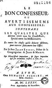 Le Bon confesseur, ou Avertissemens aux confesseurs...