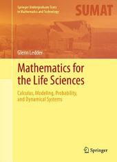 Mathematics for the Life Sciences: Calculus, Modeling, Probability, and Dynamical Systems