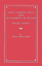 Early Georgia Wills and Settlements of Estates, Wilkes County: Volumes 1-2