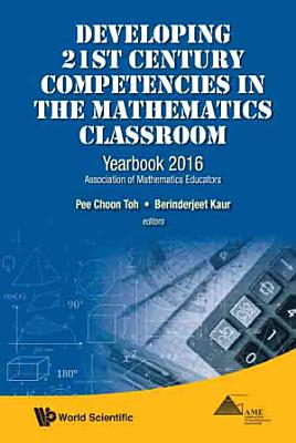Developing 21st Century Competencies in the Mathematics Classroom PDF