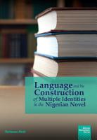 Language and the Construction of Multiple Identities in the Nigerian Novel PDF
