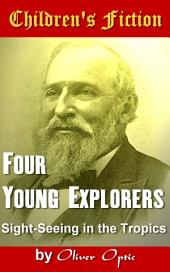 Four Young Explorers: Children's Fiction
