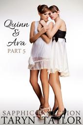 Quinn & Ava, Part 5 (Lesbian Fiction)