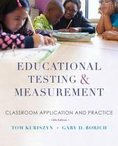 Educational Testing and Measurement: Classroom Application and Practice, 10th Edition