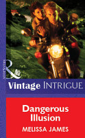 Dangerous Illusion  Mills   Boon Vintage Intrigue  PDF