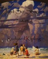 Just So Stories (Illustrated): Illustrated