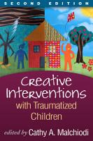 Creative Interventions with Traumatized Children  Second Edition PDF