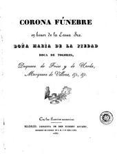Corona fúnebre en honor de la Exma. Sra. Doña María de la Piedad Roca de Togores, Duquesa de Frias y de Uceda, Marquesa de Villena, &c., &c
