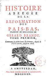 Histoire abregée de la réformation des Pais-Bas: Volume 1