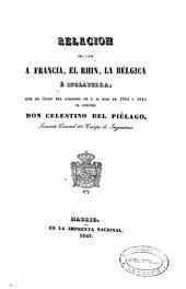 Relacion del viaje a Francia, el Rhin, la Bélgica é Inglaterra: que de órden del Gobierno de S. M. hizo en 1844 y 1845