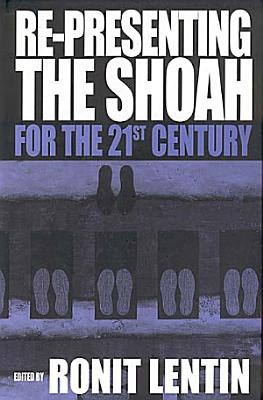 Re presenting the Shoah for the 21st Century PDF