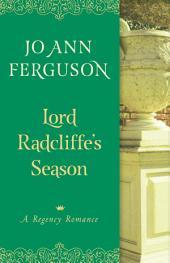 Lord Radcliffe's Season: A Regency Romance