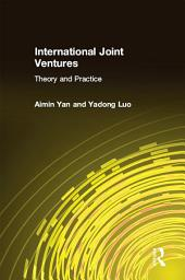 International Joint Ventures: Theory and Practice: Theory and Practice