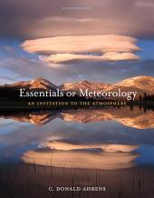 Essentials of Meteorology: An Invitation to the Atmosphere: Edition 6
