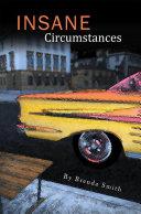 Insane Circumstances