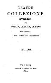 Grande collezione Storica, con aggiunte, note, osservazioni e schiarimenti: Volume 62