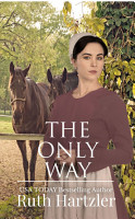 The Only Way  Amish Romance  PDF