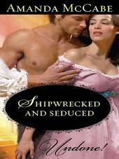 Shipwrecked and Seduced