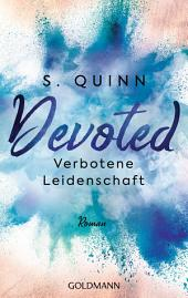 Devoted - Verbotene Leidenschaft: Devoted 2 - Roman