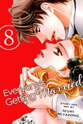 Everyone's Getting Married: Volume 8