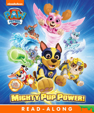 Mighty Pup Power   PAW Patrol