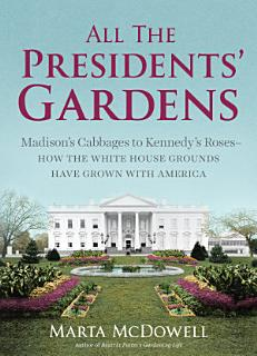 All the Presidents  Gardens Book