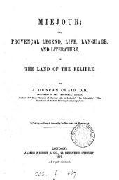 Miejour; or, Provençal legend, life, language, an literature