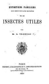 Entretiens familiers d'un Instituteur avec ses élèves sur les insectes utiles
