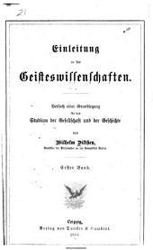 Einleitung in die geisteswissenschaften: versuch einer grundlegung für das studien der gesellschaft und der geschichte ; erster band, Band 1