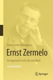 Ernst Zermelo: An Approach to His Life and Work, Edition 2