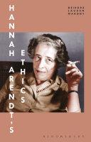 Hannah Arendt's Ethics