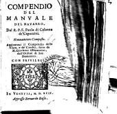Compendio del Manuale del Nauarro, dal r.p.f. Paolo di Calanna de' Capuccini. Nuouamente composto. Aggiuntoui il Compendio delle vsure, e de' cambij, fatto da m. Girolamo Giouannini, dell'Ordine di San Domenico