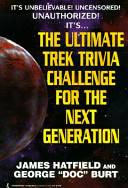 The Ultimate Trek Trivia Challenge for the Next Generation
