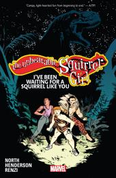 The Unbeatable Squirrel Girl: I'Ve Been Waiting For A Squirrel Like You