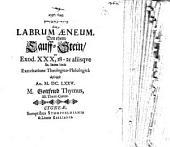 Labrum aeneum ... ex Exod. 30, 18-21. aliisque S. Scripturae locis exercitatione theol. philol. descripsit Gottfridus Thymus