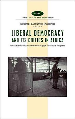 Liberal Democracy and Its Critics in Africa PDF