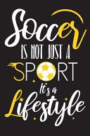 Soccer Is Not Just a Sport Its a Lifestyle