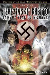Terezínské ghetto: Tajemný vlak do neznáma
