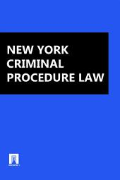 New York Criminal Procedure Law 2016