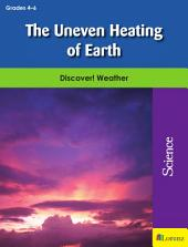 The Uneven Heating of Earth: Discover! Weather
