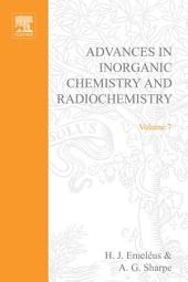 Advances in Inorganic Chemistry and Radiochemistry: Volume 7