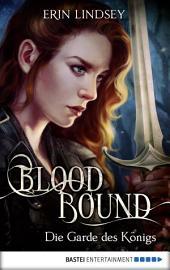 Bloodbound - Die Garde des Königs: Roman
