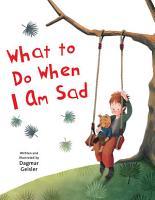 What to Do When I Am Sad PDF