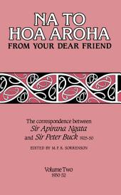 Na to Hoa Aroha, from Your Dear Friend, Volume 2: The Correspondence of Sir Apirana Ngata and Sir Peter Buck, 1925–50 (Volume II, 1930–32)