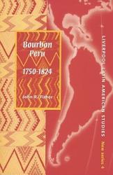 Bourbon Peru 1750 1824 Book PDF