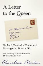 A Letter to the Queen - On Lord Chancellor Cranworth's Marriage and Divorce Bill