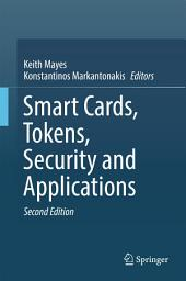 Smart Cards, Tokens, Security and Applications: Edition 2