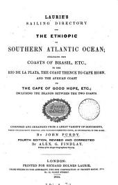 The new sailing directory for the Ethiopic or southern Atlantic ocean