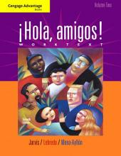 Cengage Advantage Books: Hola, amigos! Worktext: Volume 2, Edition 7